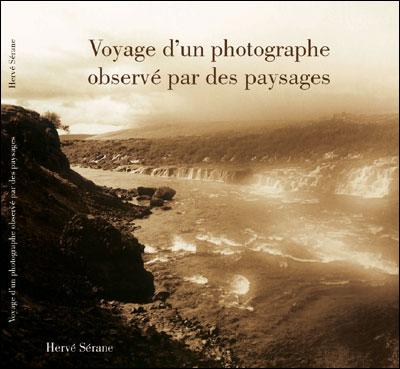 Voyage d'un photographe oberservé par des paysages Site d'Hervé Sérane